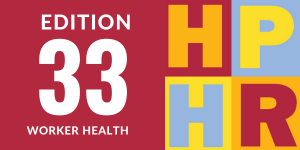 Edition 33 - Worker Health