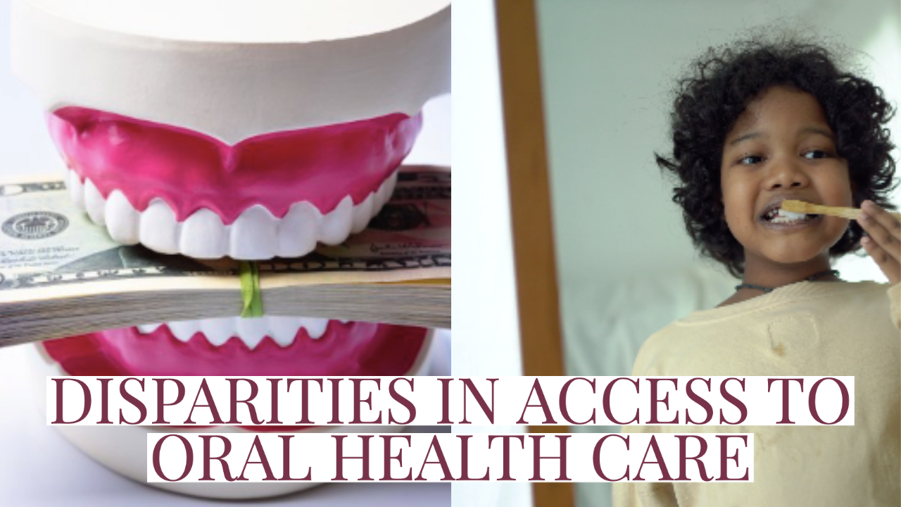 Disparities in Access to Oral Health Care